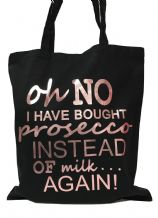 Oh No I Have Bought Prosecco Rose Gold/Metallic Colour Choice Shopping Tote Bag